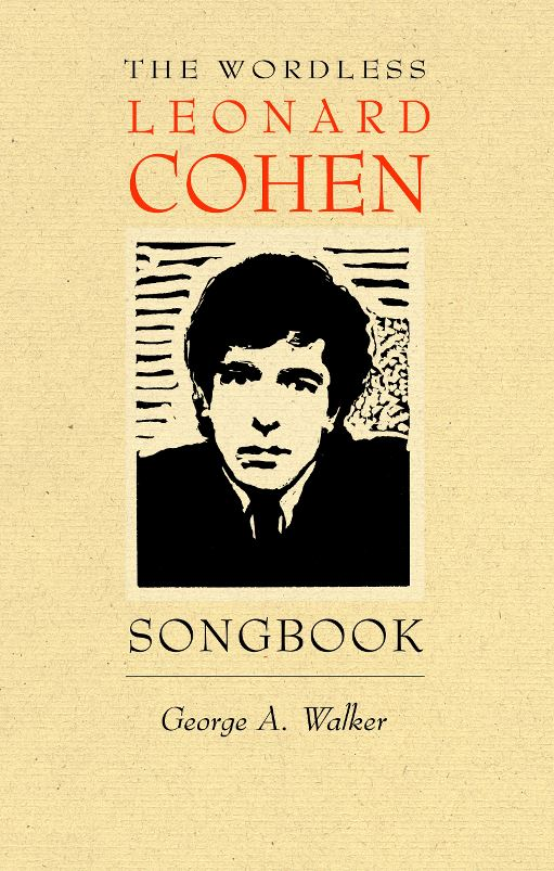 The Wordless Leonard Cohen Songbook: A Biography in 80 Wood Engravings cover